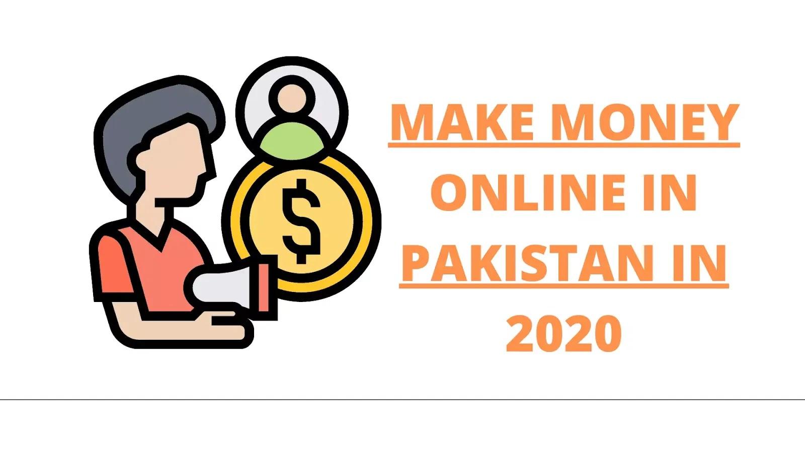 Make money online in Pakistan in 2020