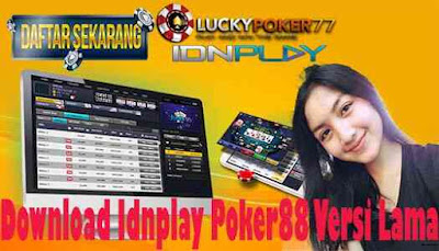 Download Idnplay Poker88 Versi Lama