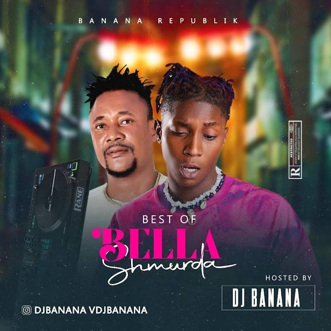 [Mixtape] Dj Banana – Best of Bella Shmurda.mp3