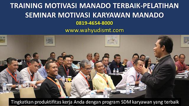 TRAINING MOTIVASI MANADO - TRAINING MOTIVASI KARYAWAN MANADO - PELATIHAN MOTIVASI MANADO – SEMINAR MOTIVASI MANADO