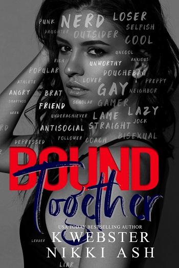 Bound Together by K. Webster & Nikki Ash
