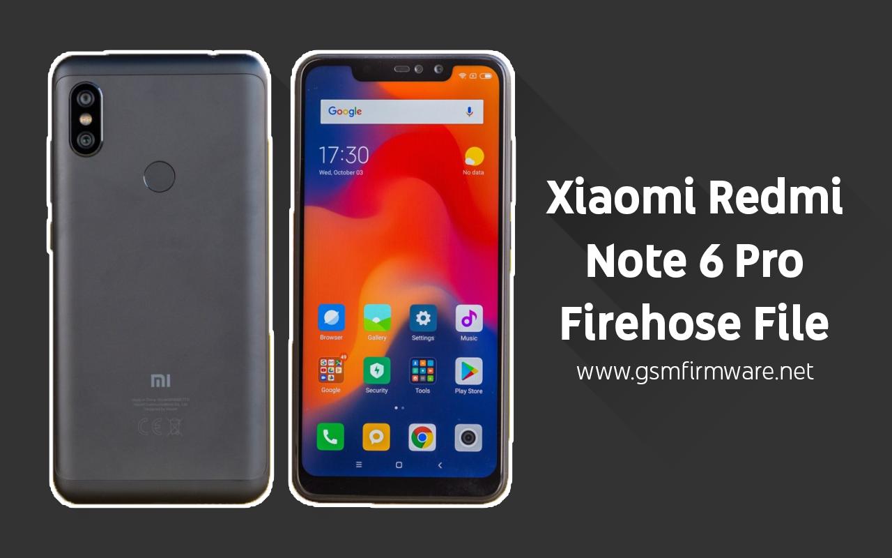 https://www.gsmfirmware.net/2020/07/xiaomi-redmi-note-6-pro-firehose-file.html