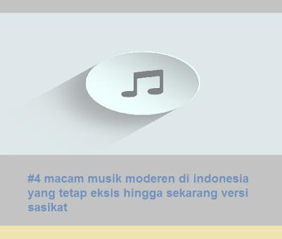 #4 macam musik moderen di indonesia yang tetap eksis hingga sekarang versi sasikat