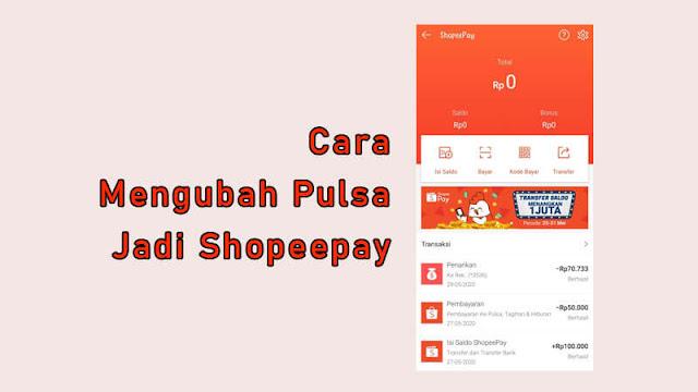 Cara Mengubah Pulsa Jadi Saldo Shopeepay Paling Mudah Denpono Blog