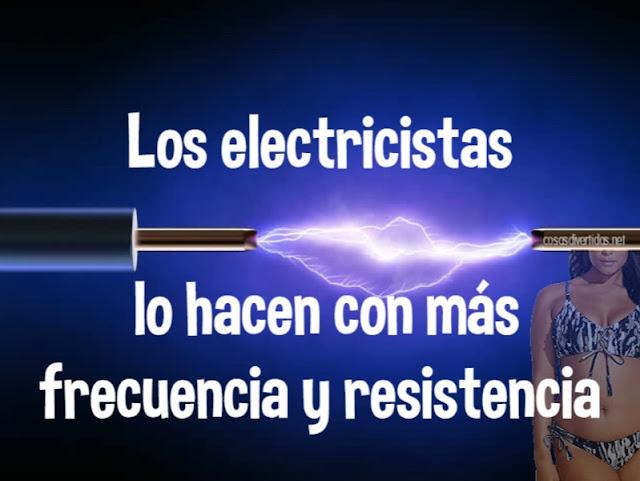 Los electricistas lo hacen con más frecuencia y resistencia