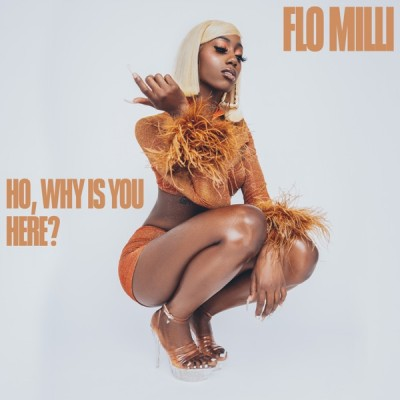 Flo Milli - Ho, why is you here (2020) - Album Download, Itunes Cover, Official Cover, Album CD Cover Art, Tracklist, 320KBPS, Zip album