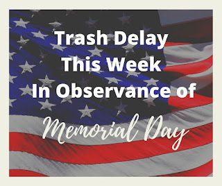 One day delay in trash/recycling schedule this week