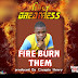 King Greatness  _ Fire Burn Them