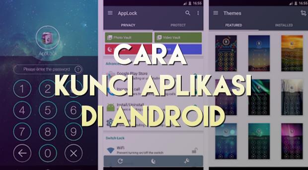 Cara Mengunci Aplikasi di Android Menggunakan AppLock