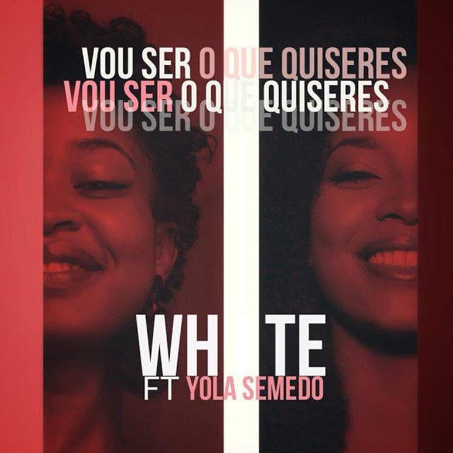 White ft. Yola Semedo - Vou Ser O Que Quiseres (Kizomba)