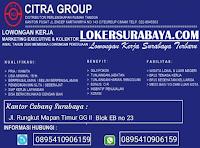 Bursa Kerja Surabaya di Citra Group Desember 2019