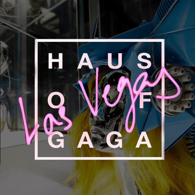 Haus of Gaga: Las Vegas - Part 2