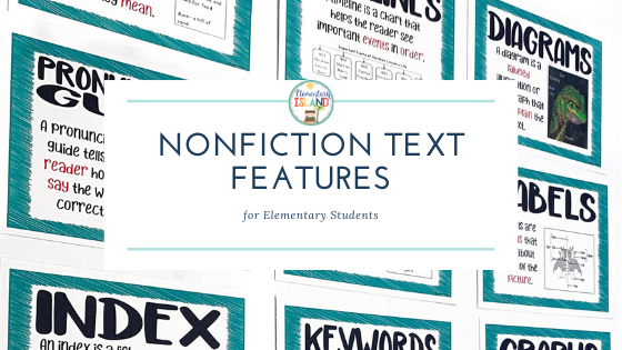 Nonfiction Text features for elementary students