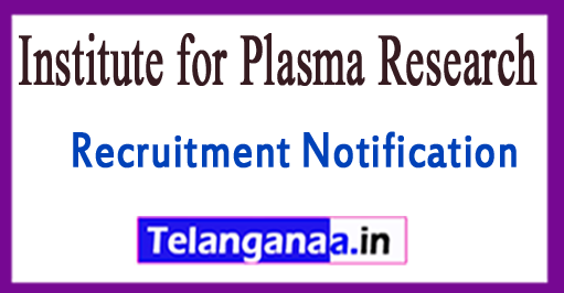 IPR Institute for Plasma Research Recruitment Notification 2017