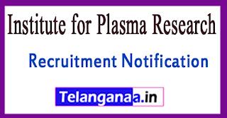 IPR Institute for Plasma Research Recruitment Notification 2017