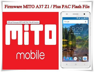 Firmware MITO A37 Z1 / Plus PAC Flash File