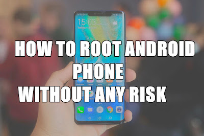 How To Root Android Phone Without Any Risk