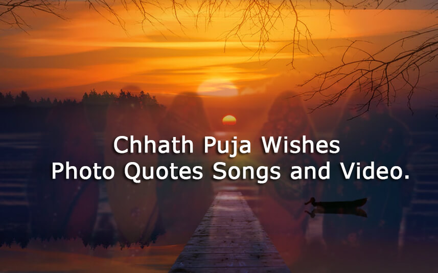 Chhath Puja Wishes Photo Quotes Songs and Video.
