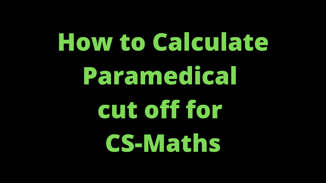How to Calculate Paramedical cut off for CS-Maths