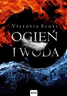 Ogień i woda - Victoria Scott