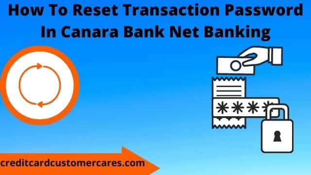 How To Reset Transaction Password In Canara Bank Net Banking