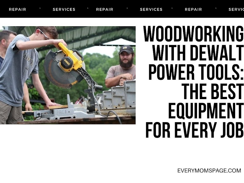 Woodworking with DeWalt Power Tools: The Best Equipment for Every Job