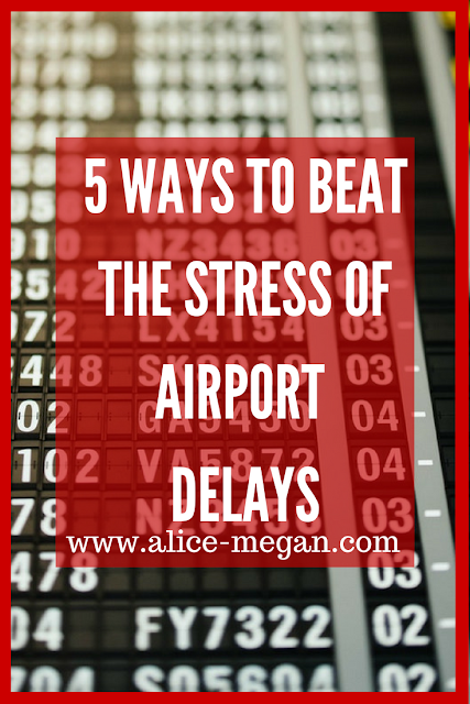 Beat the stress of airport delays