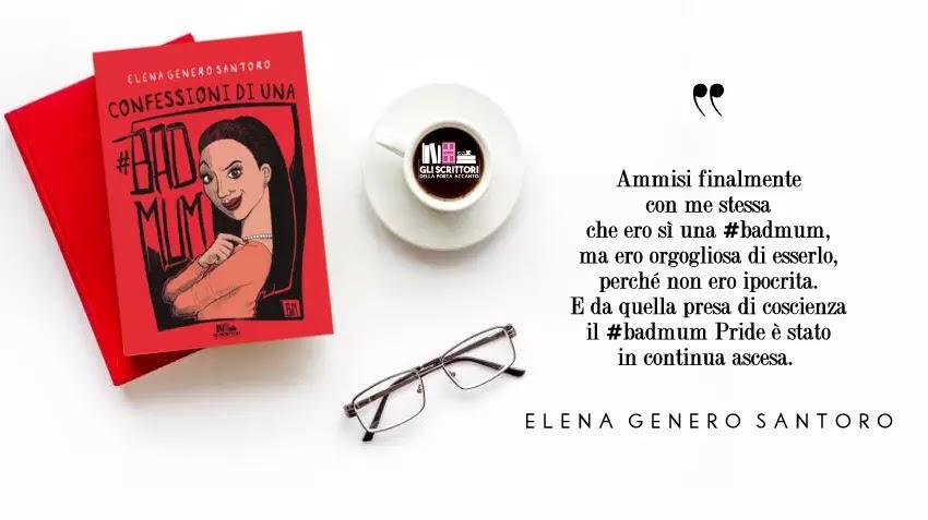 Confessioni di una #badmum, un romanzo umoristico di Elena Genero Santoro