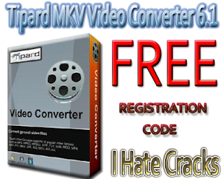 Get Tipard MKV Video Converter 6.1 With Free And Legal Registration Code
