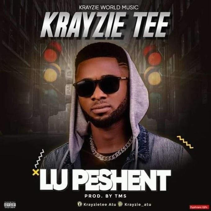 MUSIC: Krayzie Tee - Lu Peshent