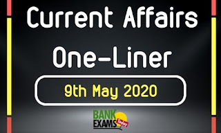 Current Affairs One-Liner: 9th May 2020