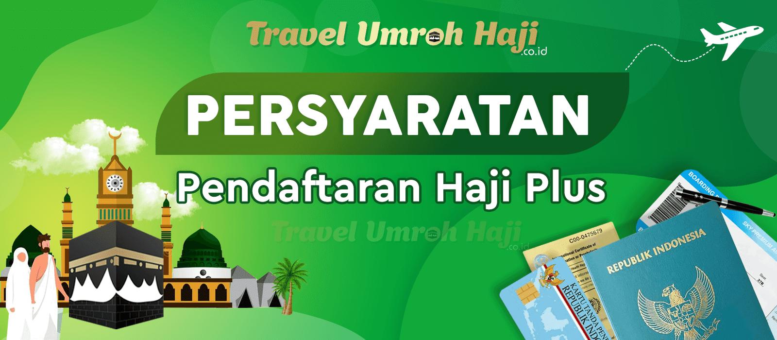 Persyaratan dan Tata Cara Daftar Booking Paket Haji Plus