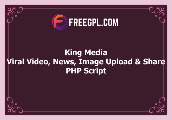 King Media – Viral Video, News, Image Upload and Share Free Download
