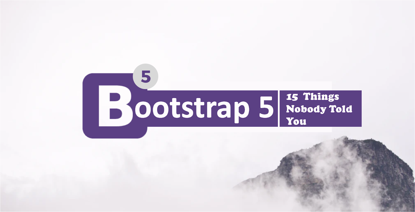 15 Things Nobody Told You About Bootstrap 5