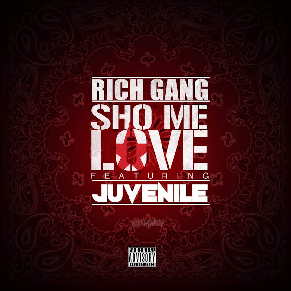 Rich Gang - Sho Me Love (feat. Juvenile) - Single Cover
