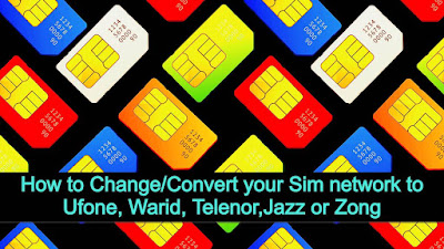 How to Change/Convert your Sim network to Ufone, Warid, Telenor,Jazz or Zong