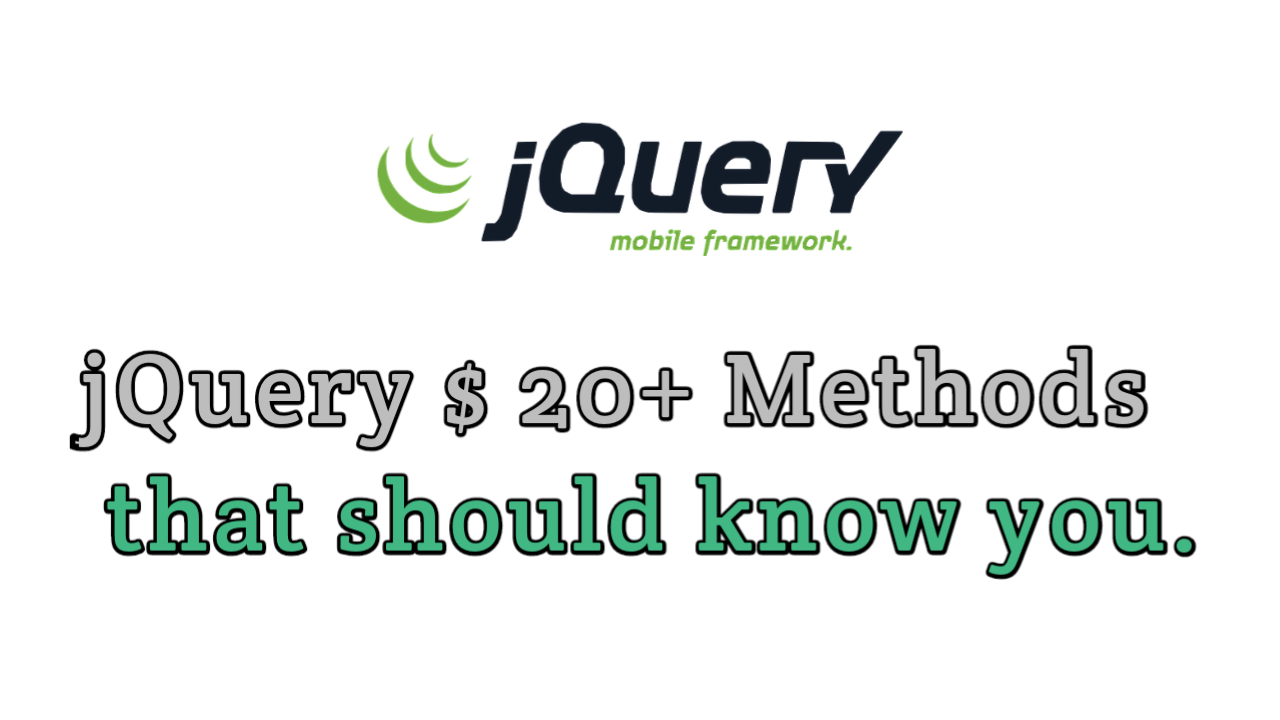 jQuery $ 20+ method that should know you