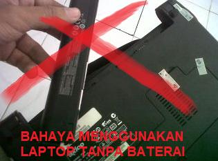 Bahaya Memakai Laptop Tanpa Menggunakan Baterai