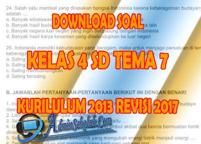 Download Soal Kelas 4 Tema 7 Kurikulum 2013 Revisi 2017 Lengkap