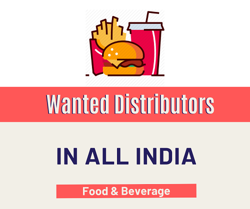 Wanted Distributors for Food & Beverage Products in India