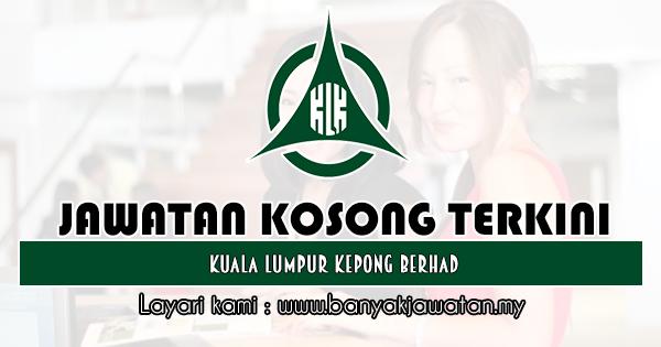 Jawatan Kosong 2019 di Kuala Lumpur Kepong Berhad