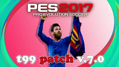 PES 2017 t99 patch v7.0 AIO Season 2020/2021