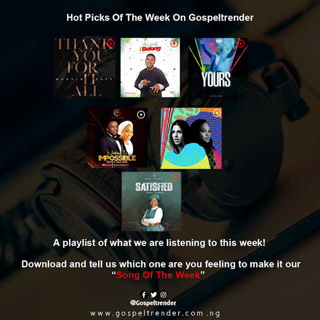 HOT PICKS OF THE WEEK ON GOSPELTRENDER (WEEK 02,2020)