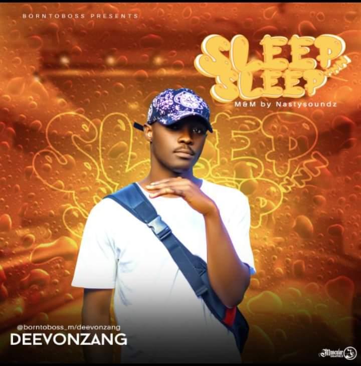 [Music] Deevonzang - Sleep Sleep (prod. Nastysoundz) #Arewapublisize