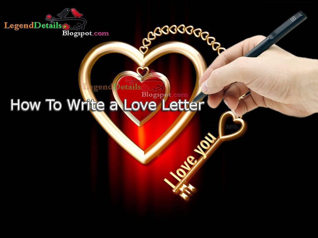 How to write a love letter legendary quotes how to write a love letter spiritdancerdesigns Image collections
