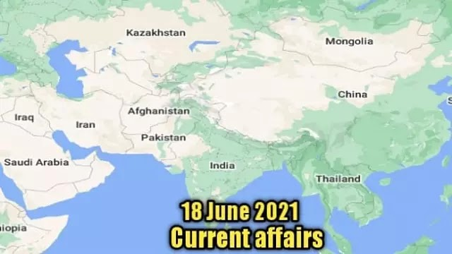18 जून 2021 : Current affairs in hindi - daily current affairs