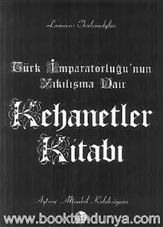 Laonicus Chalcondyles - Türk İmparatorluğunun Yıkılışına Dair Kehanetler Kitabı
