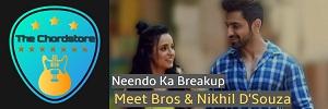 Meet Bros - NEENDO SE BREAKUP Guitar Chords (Nikhil D'Souza)