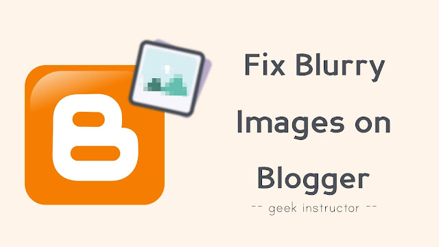 Fix blurry images on Blogger