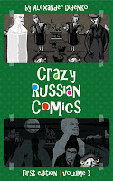 Crazy Russian Comics: Cartooning and Drawing in a Weird Style. Contemporary Illustration and Graphic Art Series, Volume 3. Rare Images Collection, You've Probably Never Seen Before